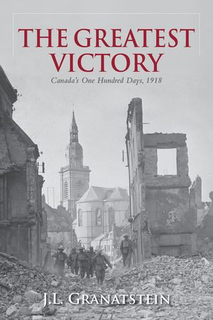 Dr. Granatstein's most recent book examines the incredible story of the Canadian military in the final days of the First World War.